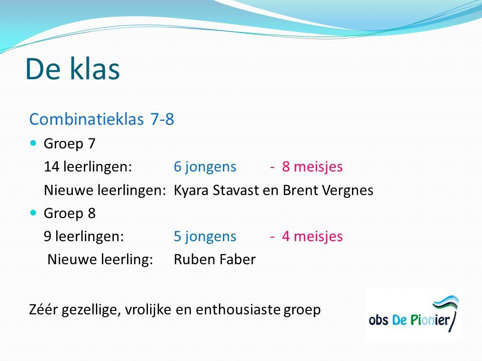 De klas Combinatieklas 7-8 Groep 7 14 leerlingen:6 jongens- 8 meisjes Nieuwe leerlingen: Kyara Stavast en Brent Vergnes Groep 8 9 leerlingen:5 jongens