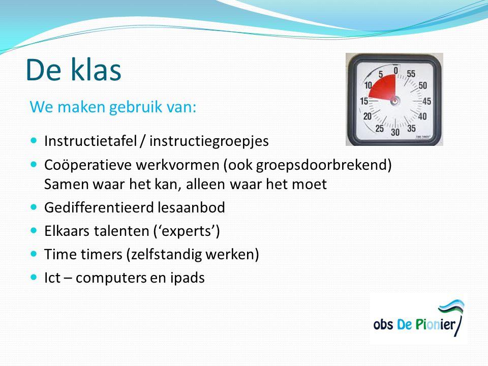 De klas We maken gebruik van: Instructietafel / instructiegroepjes Coöperatieve werkvormen (ook groepsdoorbrekend) Samen waar het kan, alleen waar het