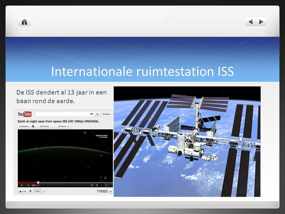 Internationale ruimtestation ISS De ISS dendert al 13 jaar in een baan rond de aarde.