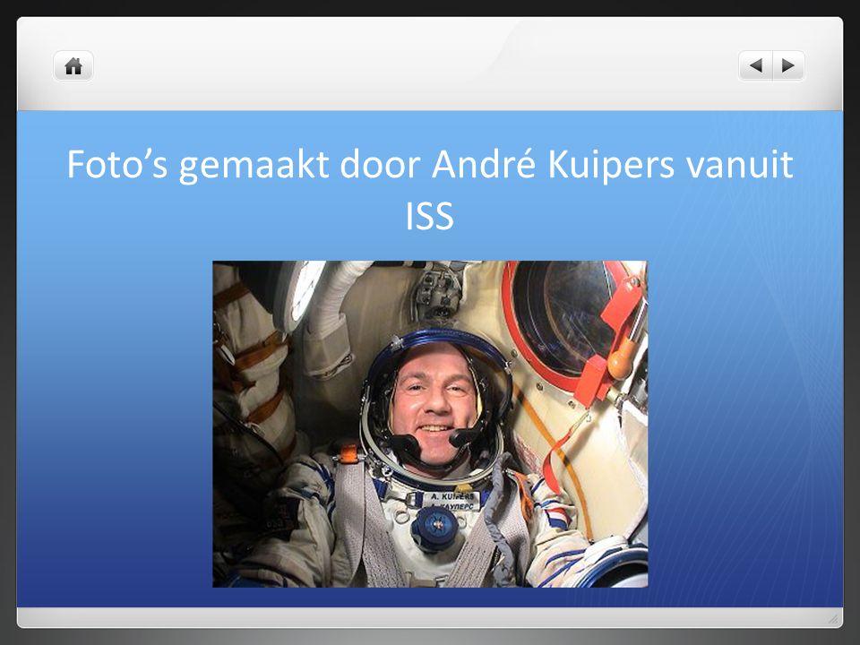 Foto's gemaakt door André Kuipers vanuit ISS