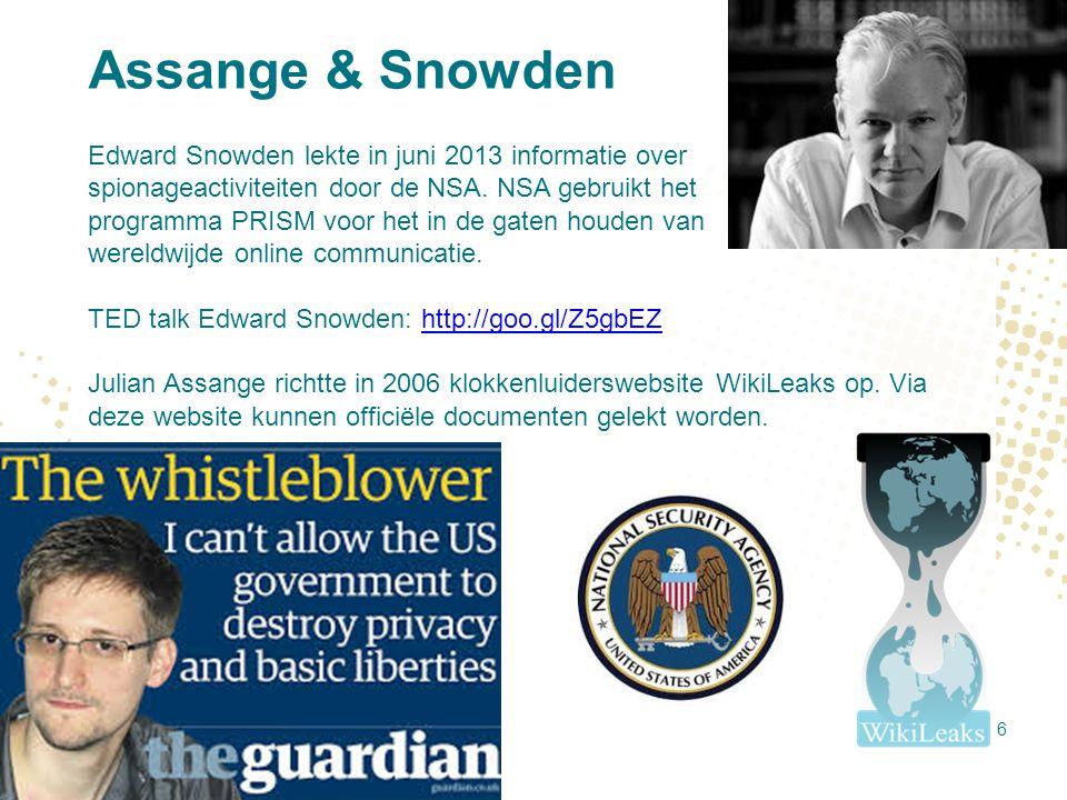 Assange & Snowden Edward Snowden lekte in juni 2013 informatie over spionageactiviteiten door de NSA. NSA gebruikt het programma PRISM voor het in de