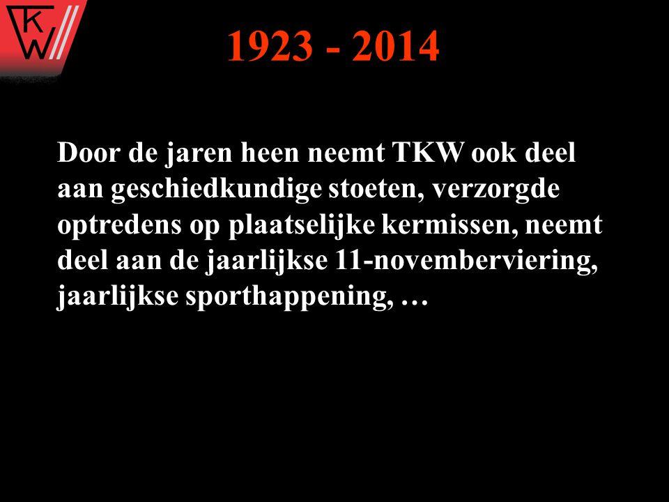 Door de jaren heen neemt TKW ook deel aan geschiedkundige stoeten, verzorgde optredens op plaatselijke kermissen, neemt deel aan de jaarlijkse 11-nove