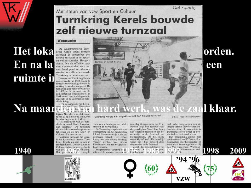"""1992 Het lokaal aan het P.O.C. is te klein geworden. En na lang aandringen wordt aan TKW een ruimte in """"Hoogendonck"""" toegewezen. Na maanden van hard w"""