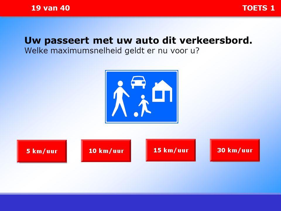 19 van 40 TOETS 1 Uw passeert met uw auto dit verkeersbord. Welke maximumsnelheid geldt er nu voor u?