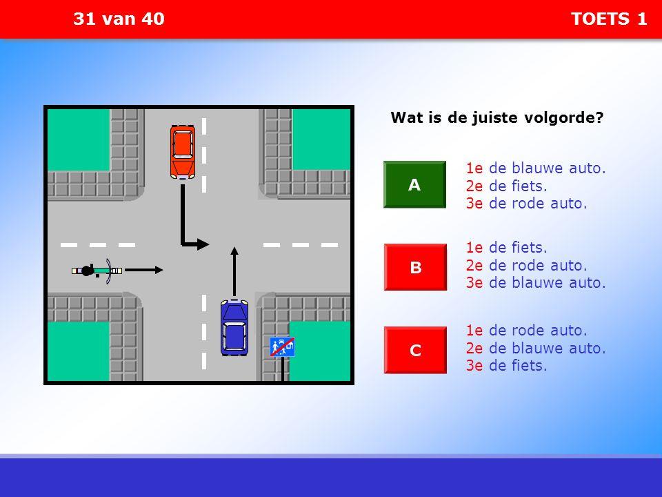 31 van 40 TOETS 1 1e de blauwe auto. 2e de fiets. 3e de rode auto. 1e de rode auto. 2e de blauwe auto. 3e de fiets. 1e de fiets. 2e de rode auto. 3e d