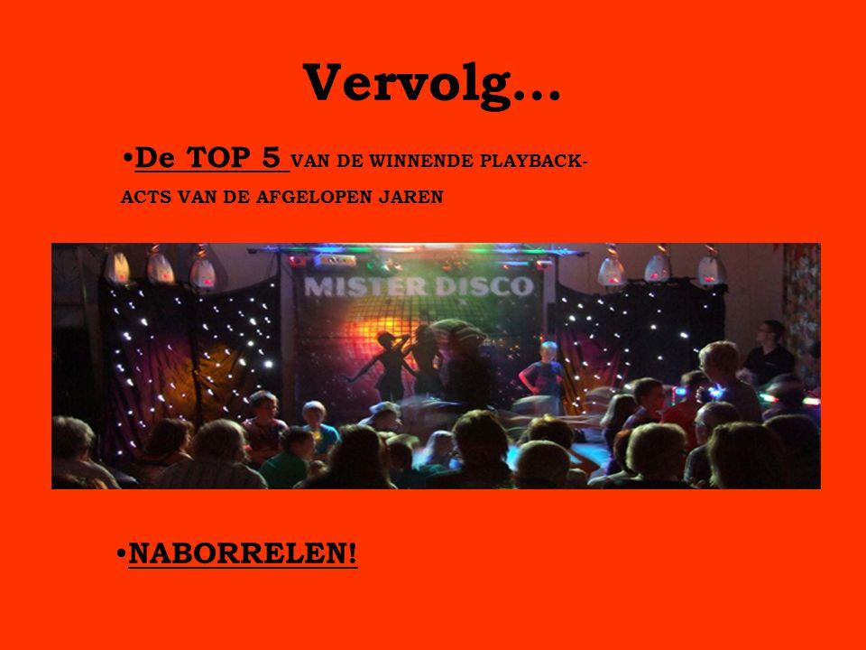 Vervolg… De TOP 5 VAN DE WINNENDE PLAYBACK- ACTS VAN DE AFGELOPEN JAREN NABORRELEN!