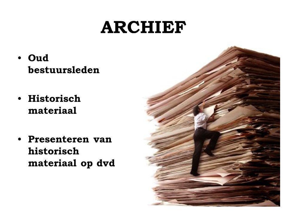 ARCHIEF Oud bestuursleden Historisch materiaal Presenteren van historisch materiaal op dvd