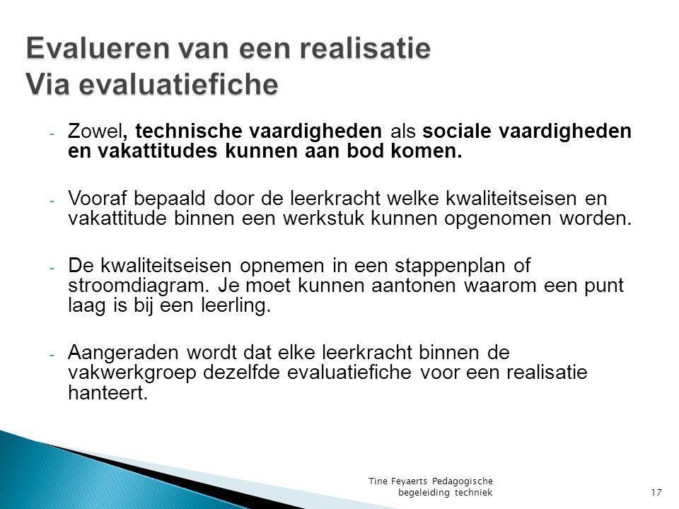 - Zowel, technische vaardigheden als sociale vaardigheden en vakattitudes kunnen aan bod komen.