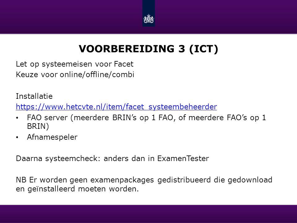VOORBEREIDING 3 (ICT) Let op systeemeisen voor Facet Keuze voor online/offline/combi Installatie https://www.hetcvte.nl/item/facet_systeembeheerder FA