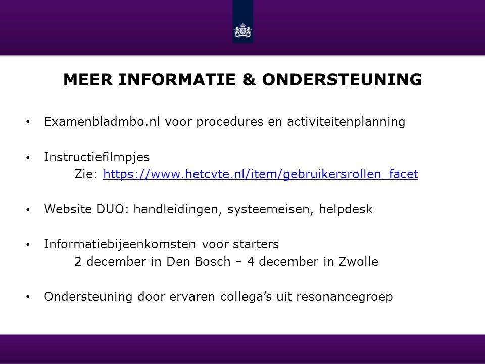MEER INFORMATIE & ONDERSTEUNING Examenbladmbo.nl voor procedures en activiteitenplanning Instructiefilmpjes Zie: https://www.hetcvte.nl/item/gebruiker