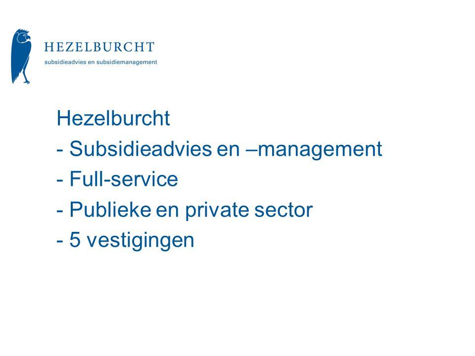Hezelburcht - Subsidieadvies en –management - Full-service - Publieke en private sector - 5 vestigingen