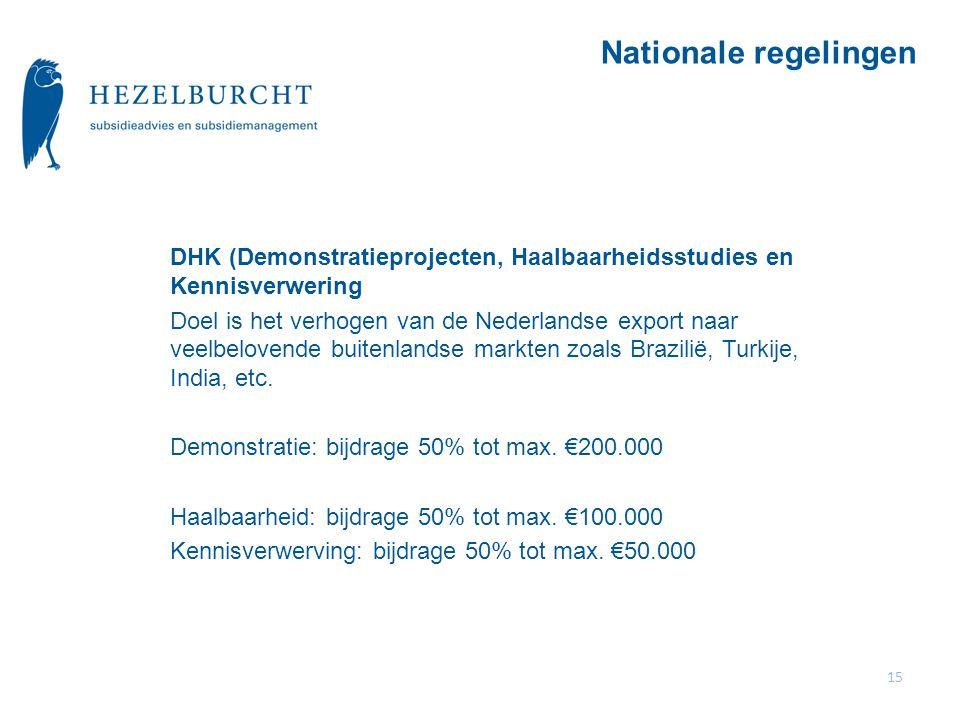 DHK (Demonstratieprojecten, Haalbaarheidsstudies en Kennisverwering Doel is het verhogen van de Nederlandse export naar veelbelovende buitenlandse markten zoals Brazilië, Turkije, India, etc.