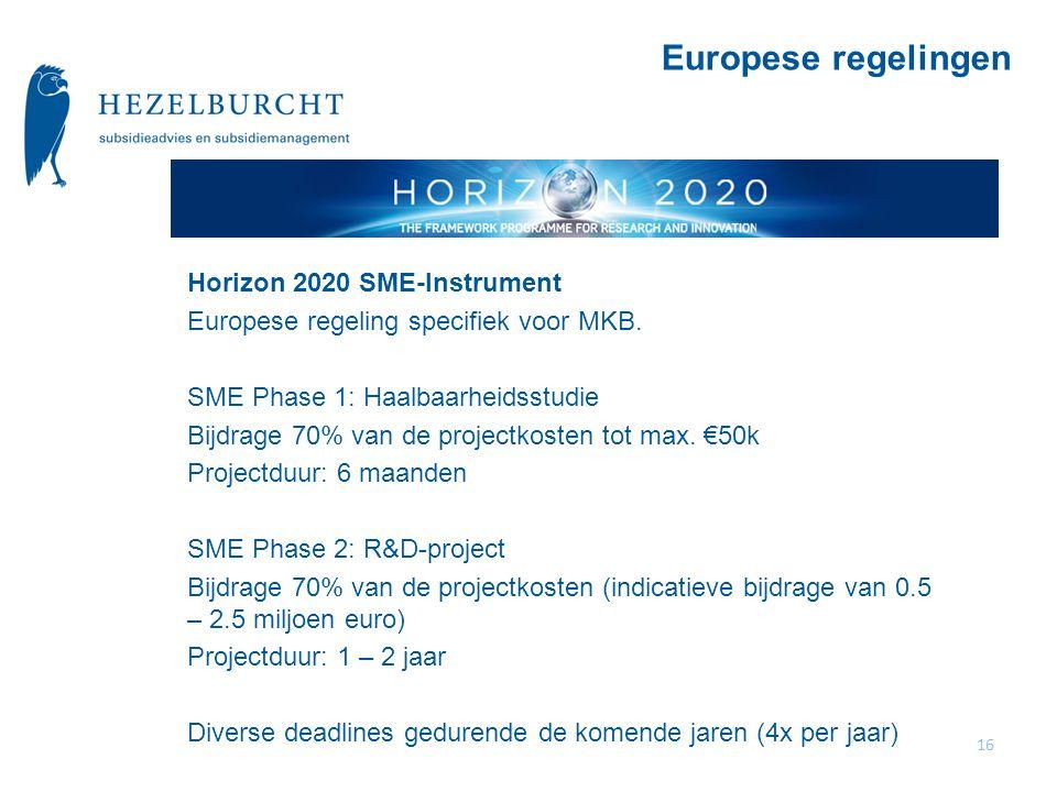 Europese regelingen Horizon 2020 SME-Instrument Europese regeling specifiek voor MKB.