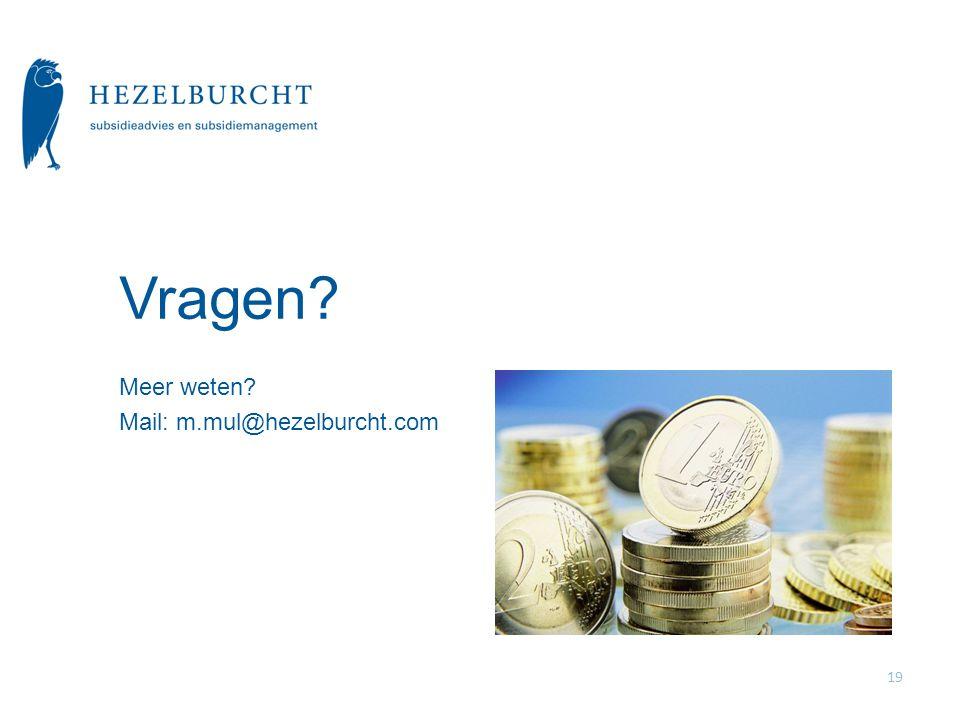 19 Meer weten? Mail: m.mul@hezelburcht.com Vragen?