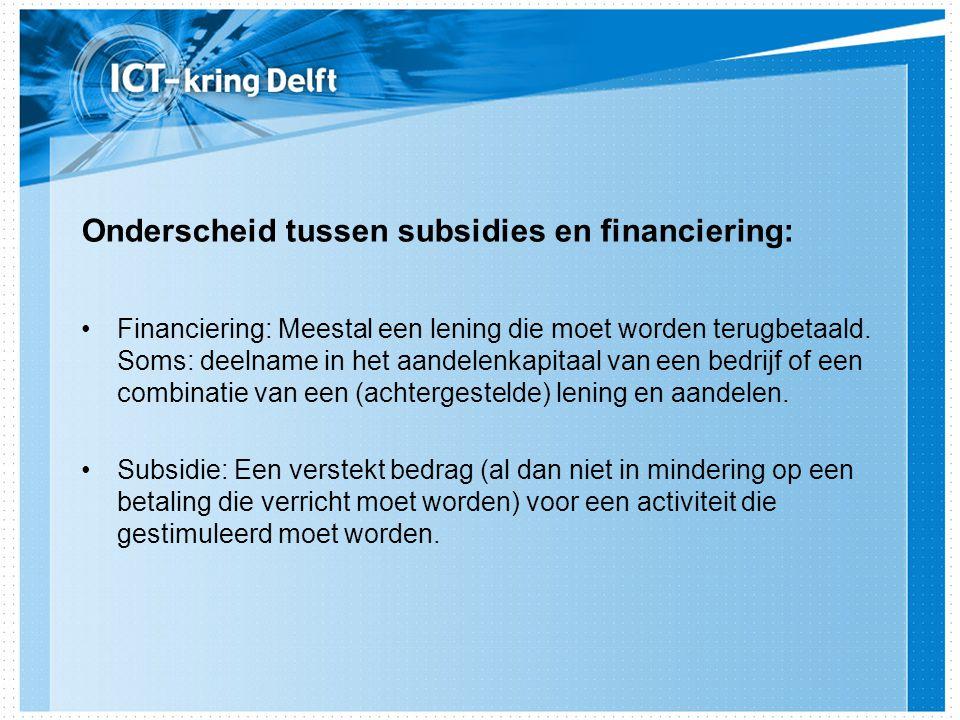 Onderscheid tussen subsidies en financiering: Financiering: Meestal een lening die moet worden terugbetaald.