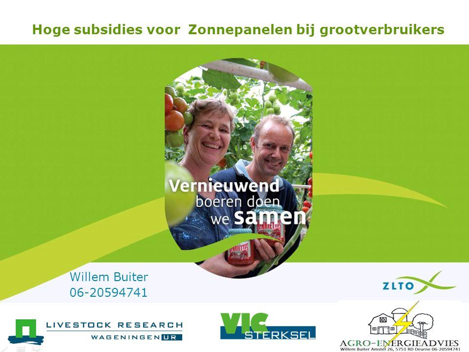 Hoge subsidies voor Zonnepanelen bij grootverbruikers Willem Buiter 06-20594741