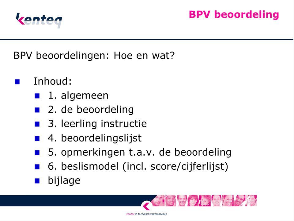 BPV beoordeling BPV beoordelingen: Hoe en wat. Inhoud: 1.