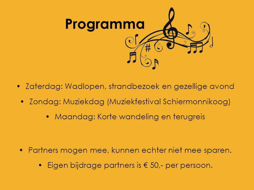 Programma Zaterdag: Wadlopen, strandbezoek en gezellige avond Zondag: Muziekdag (Muziekfestival Schiermonnikoog) Maandag: Korte wandeling en terugreis