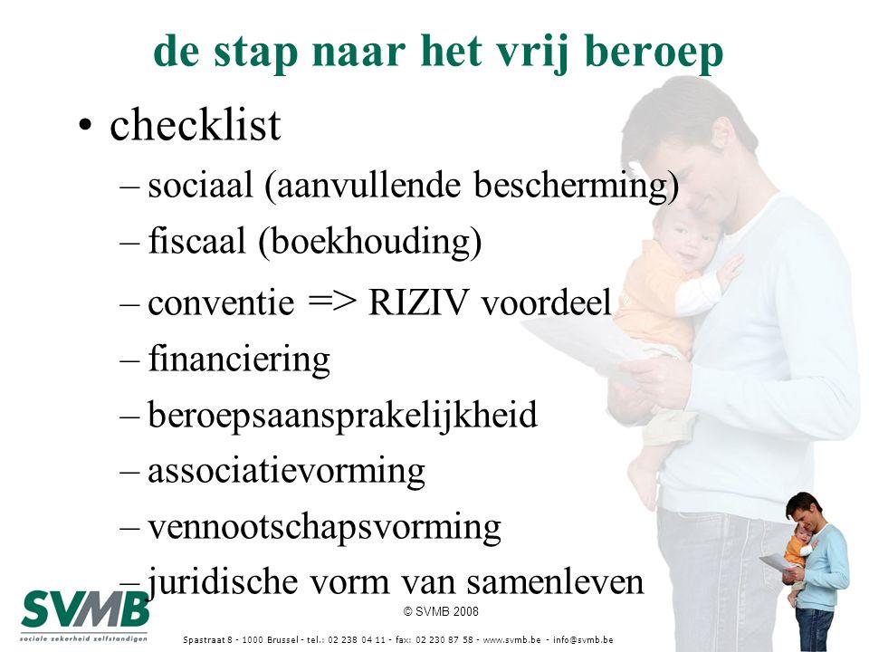 © SVMB 2008 Spastraat 8 - 1000 Brussel - tel.: 02 238 04 11 - fax: 02 230 87 58 - www.svmb.be - info@svmb.be RIZIV-dotatie (pro rata vanaf 2008) sub-typevia een Sociaal VAPvia een invaliditeitsdekking doelgroepGeconventioneerde zorgverleners (werknemers of zelfstandigen) wie betaalt de dotatie ?RIZIV maximum premieBedrag RIZIV-toelage fiscaal voordeelRIZIV-toelage niet belastbaar, niet aftrekbaar basisdekkingpensioen en/of overlijden + solidariteitsprestaties vervangingsinkomen bij invaliditeit