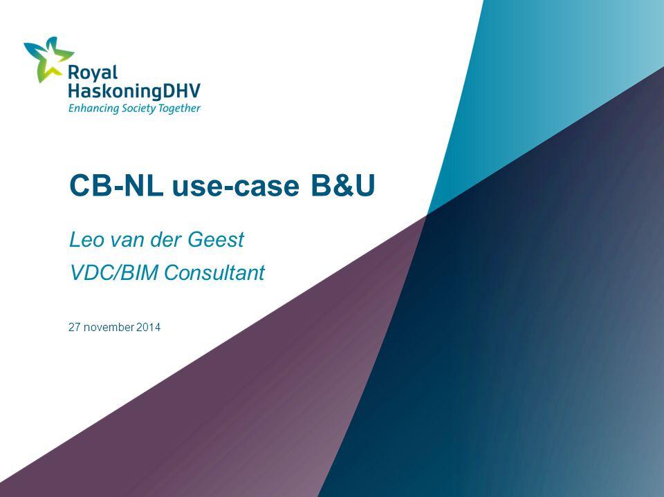 CB-NL use-case B&U Leo van der Geest VDC/BIM Consultant 27 november 2014