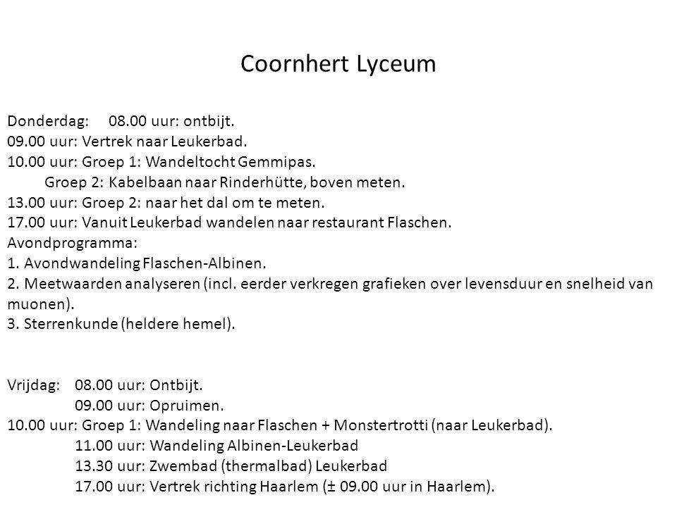 Coornhert Lyceum Donderdag:08.00 uur: ontbijt. 09.00 uur: Vertrek naar Leukerbad. 10.00 uur: Groep 1: Wandeltocht Gemmipas. Groep 2: Kabelbaan naar Ri