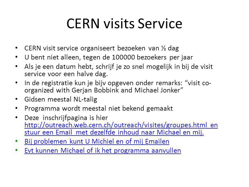 CERN visits Service CERN visit service organiseert bezoeken van ½ dag U bent niet alleen, tegen de 100000 bezoekers per jaar Als je een datum hebt, sc