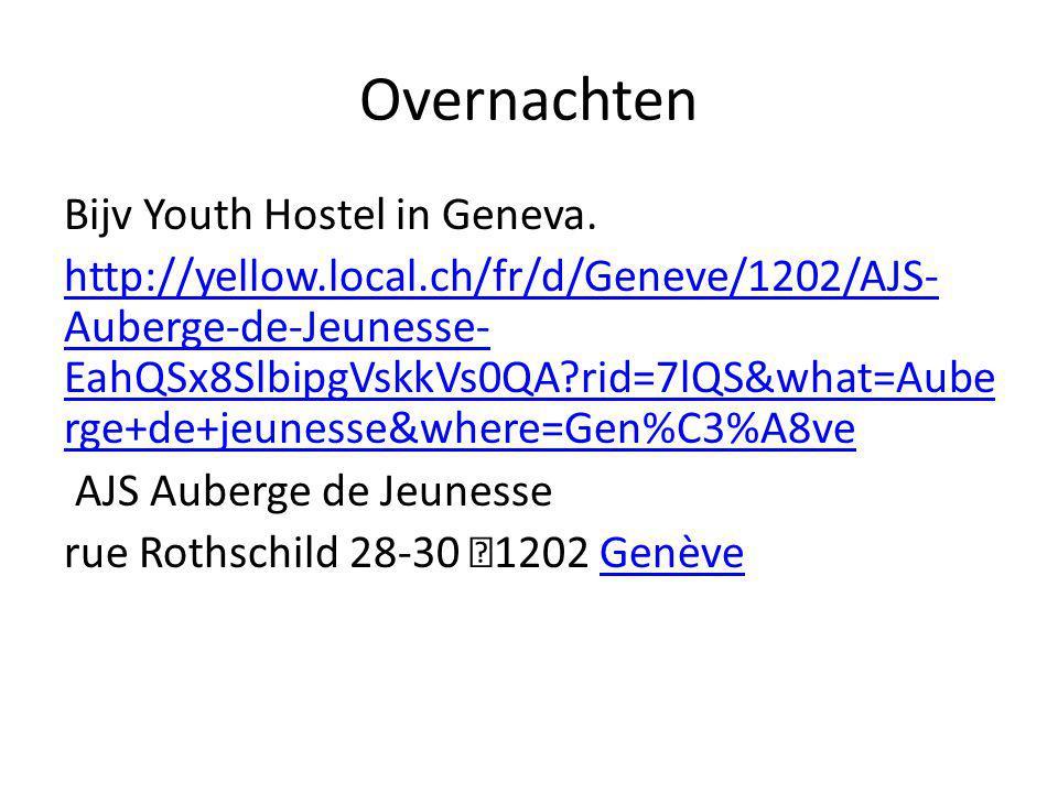 Overnachten Bijv Youth Hostel in Geneva. http://yellow.local.ch/fr/d/Geneve/1202/AJS- Auberge-de-Jeunesse- EahQSx8SlbipgVskkVs0QA?rid=7lQS&what=Aube r