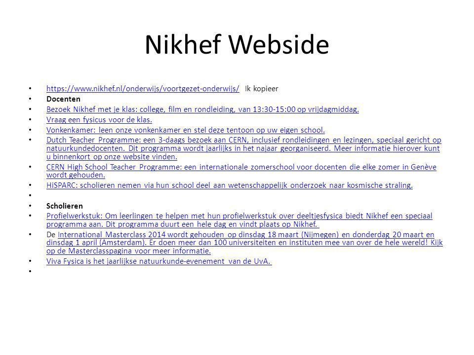 Nikhef Webside https://www.nikhef.nl/onderwijs/voortgezet-onderwijs/ Ik kopieer https://www.nikhef.nl/onderwijs/voortgezet-onderwijs/ Docenten Bezoek