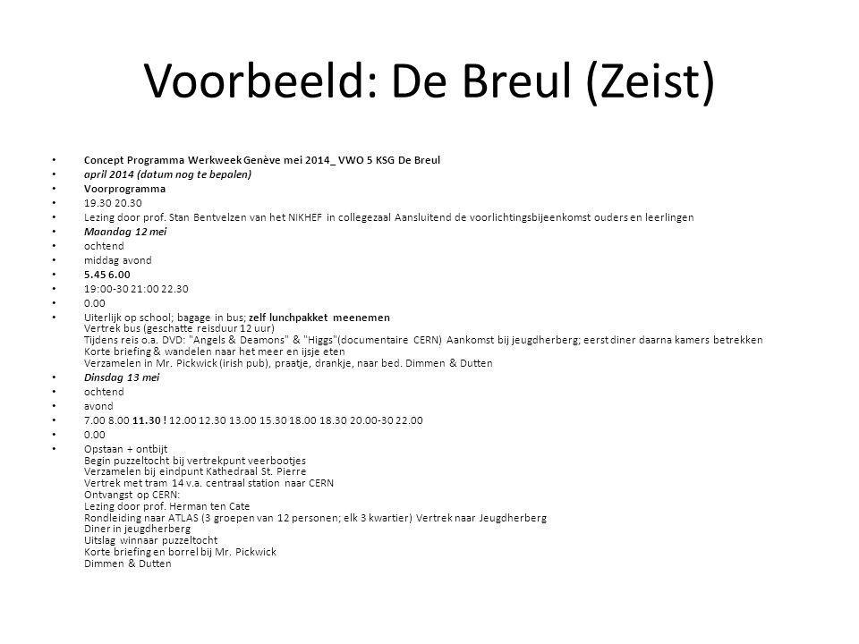 Voorbeeld: De Breul (Zeist) Concept Programma Werkweek Genève mei 2014_ VWO 5 KSG De Breul april 2014 (datum nog te bepalen) Voorprogramma 19.30 20.3