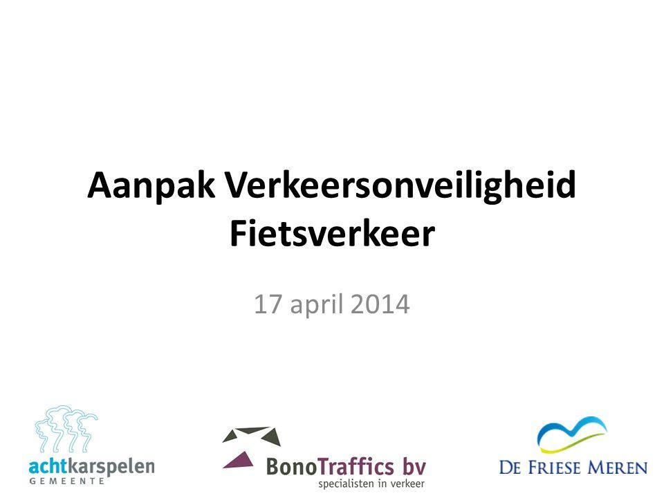 Aanpak Verkeersonveiligheid Fietsverkeer 17 april 2014