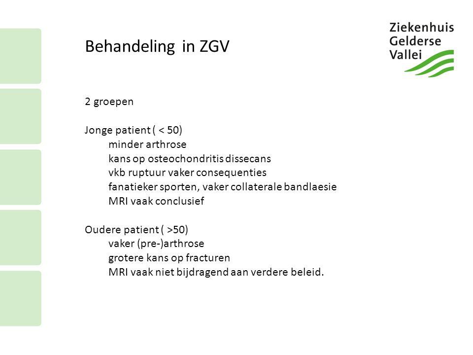 Behandeling in ZGV 2 groepen Jonge patient ( < 50) minder arthrose kans op osteochondritis dissecans vkb ruptuur vaker consequenties fanatieker sporte
