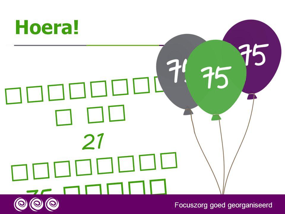 Focuszor g is 21 november 75 dagen online ! Focuszorg goed georganiseerd Hoera!