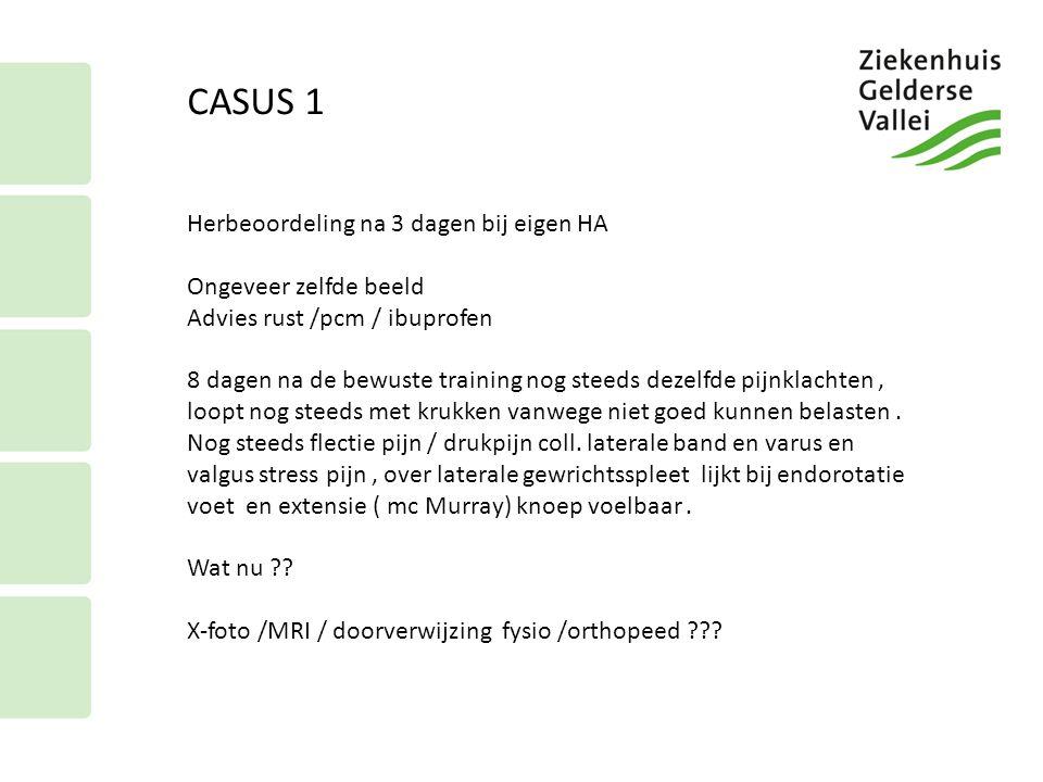 CASUS 1 Herbeoordeling na 3 dagen bij eigen HA Ongeveer zelfde beeld Advies rust /pcm / ibuprofen 8 dagen na de bewuste training nog steeds dezelfde p