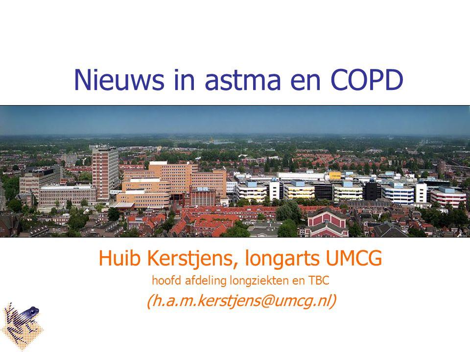 Nieuws in astma en COPD Huib Kerstjens, longarts UMCG hoofd afdeling longziekten en TBC (h.a.m.kerstjens@umcg.nl)