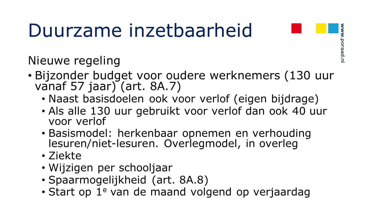 www.poraad.nl Duurzame inzetbaarheid Nieuwe regeling Bijzonder budget voor oudere werknemers (130 uur vanaf 57 jaar) (art. 8A.7) Naast basisdoelen ook