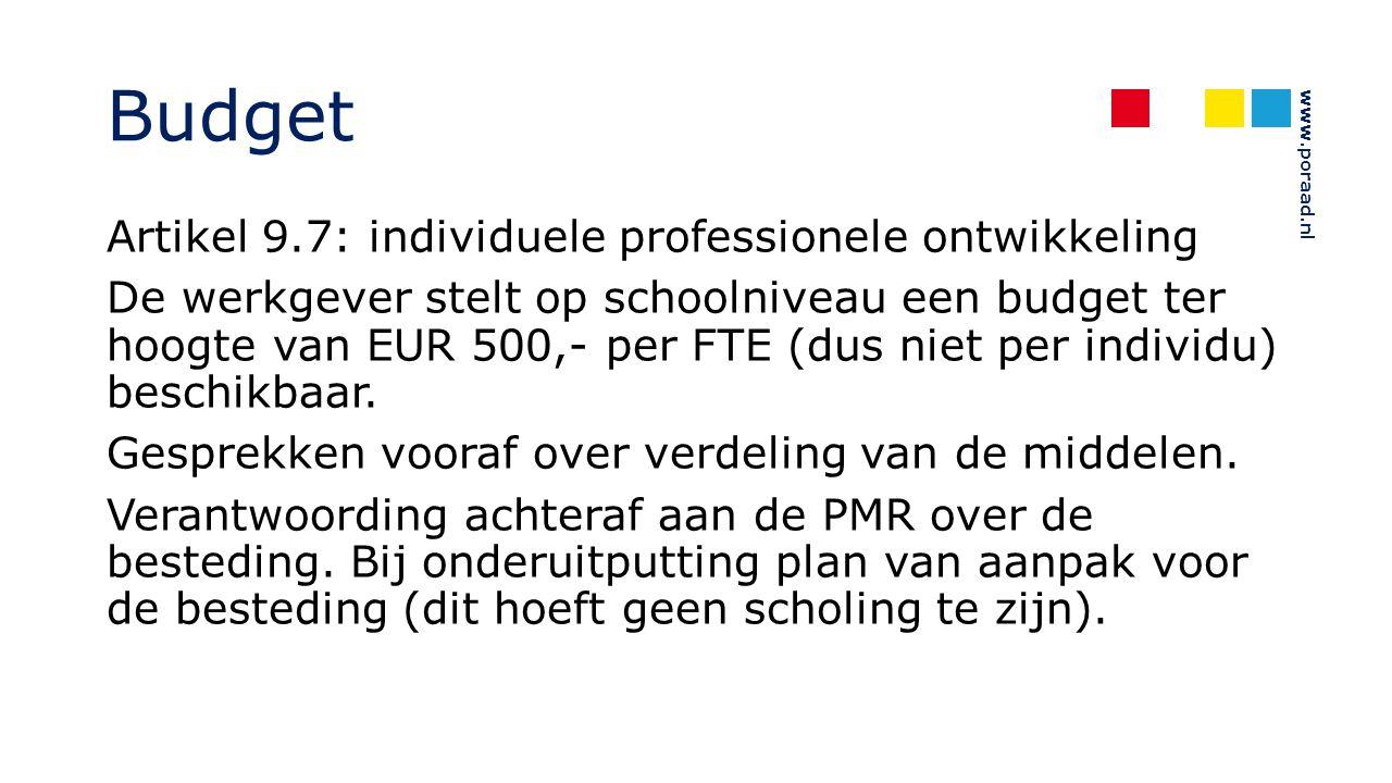 www.poraad.nl Budget Artikel 9.7: individuele professionele ontwikkeling De werkgever stelt op schoolniveau een budget ter hoogte van EUR 500,- per FT