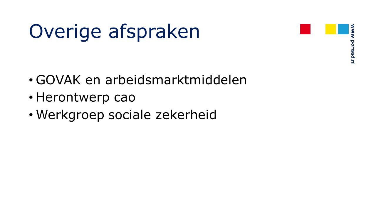 www.poraad.nl Overige afspraken GOVAK en arbeidsmarktmiddelen Herontwerp cao Werkgroep sociale zekerheid