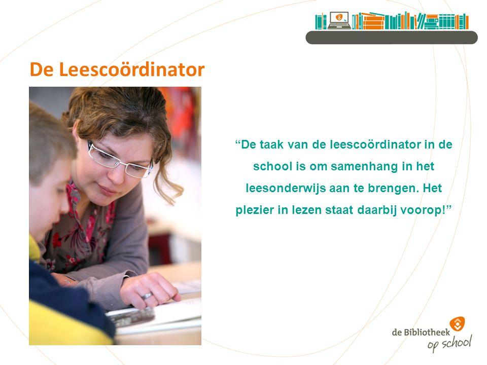 De taak van de leescoördinator in de school is om samenhang in het leesonderwijs aan te brengen.
