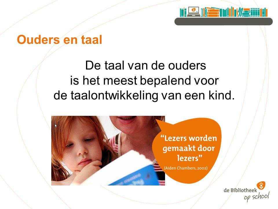 De taal van de ouders is het meest bepalend voor de taalontwikkeling van een kind. Ouders en taal