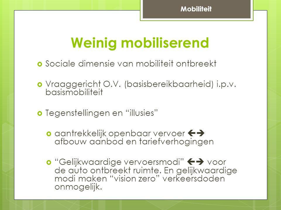 Weinig mobiliserend  Sociale dimensie van mobiliteit ontbreekt  Vraaggericht O.V.