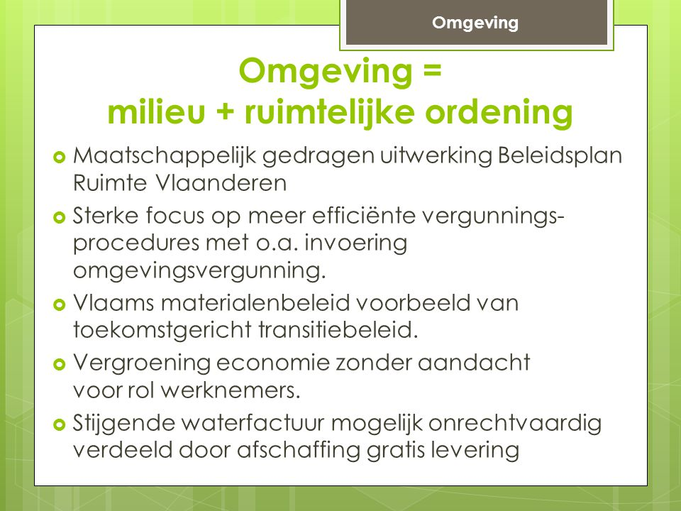  Maatschappelijk gedragen uitwerking Beleidsplan Ruimte Vlaanderen  Sterke focus op meer efficiënte vergunnings- procedures met o.a.
