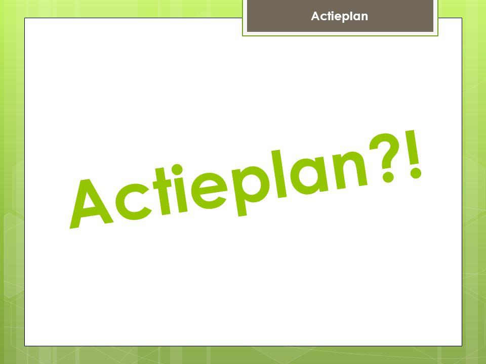 Actieplan ! Actieplan