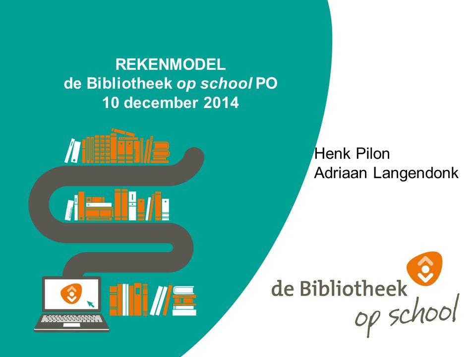 REKENMODEL de Bibliotheek op school PO 10 december 2014 Henk Pilon Adriaan Langendonk