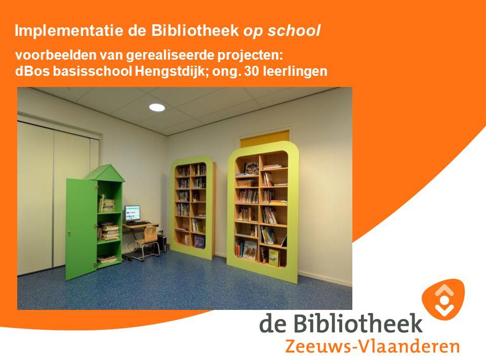 Implementatie de Bibliotheek op school voorbeelden van gerealiseerde projecten: dBos basisschool Hengstdijk; ong. 30 leerlingen
