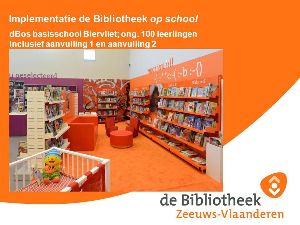 Implementatie de Bibliotheek op school dBos basisschool Biervliet; ong. 100 leerlingen inclusief aanvulling 1 en aanvulling 2