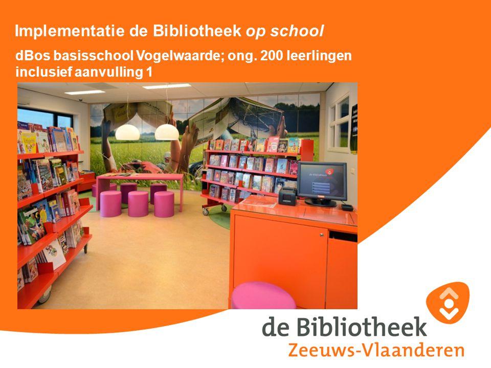 Implementatie de Bibliotheek op school dBos basisschool Vogelwaarde; ong. 200 leerlingen inclusief aanvulling 1