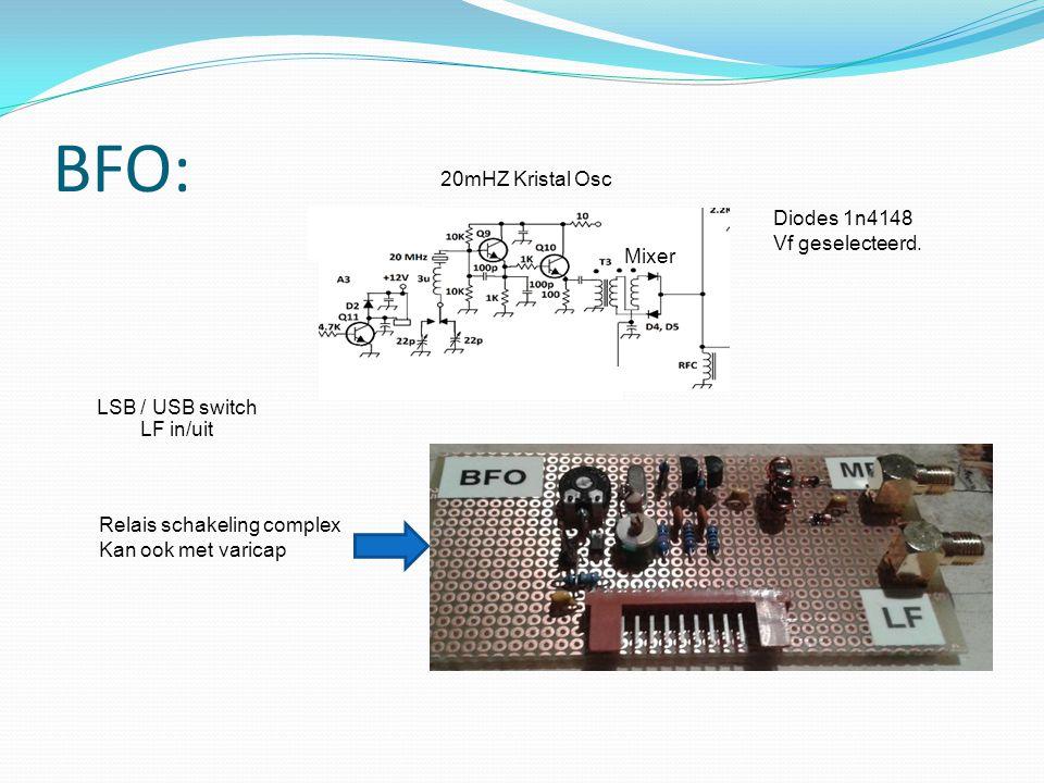 BFO: 20mHZ Kristal Osc LSB / USB switch LF in/uit Relais schakeling complex Kan ook met varicap Mixer Diodes 1n4148 Vf geselecteerd.