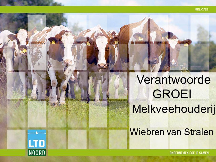 MELKVEE Verantwoorde GROEI Melkveehouderij Wiebren van Stralen