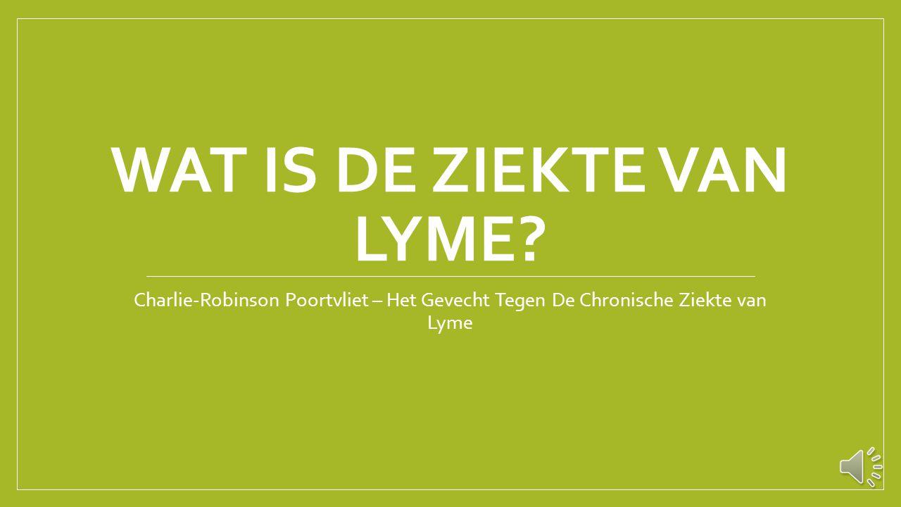 STIJGEND AANTAL ZELFDODINGEN Charlie-Robinson Poortvliet – Het Gevecht Tegen De Chronische Ziekte van Lyme