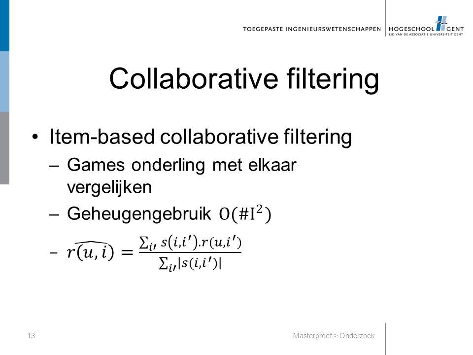 Collaborative filtering 13Masterproef > Onderzoek